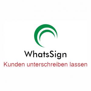 WhatsSign Kunden unterschreiben lassen